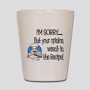 Your Opinion Wasn't In It Shot Glass