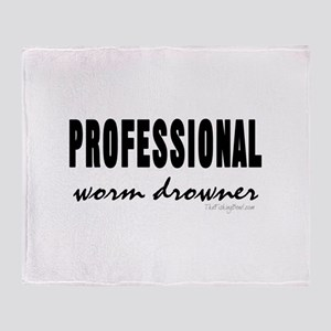 Professional Worm Drowner Throw Blanket