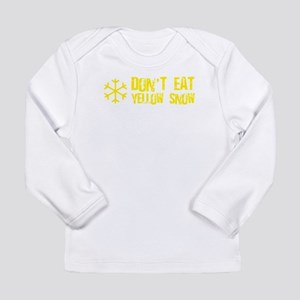 Don't Eat Yellow Snow Long Sleeve Infant T-Shirt