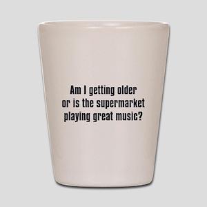 Am I Getting Older? Shot Glass