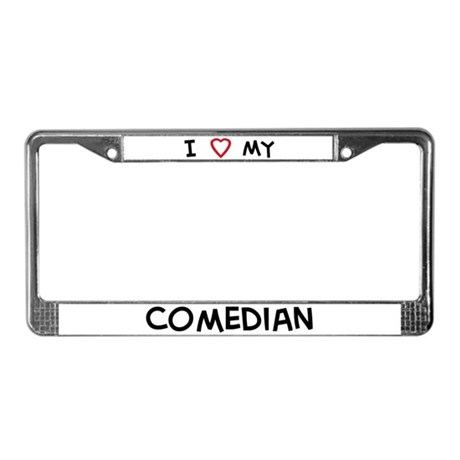 I Love Comedian License Plate Frame
