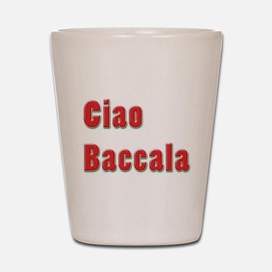 Ciao Baccala Shot Glass
