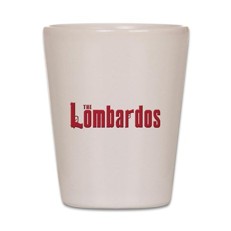 The Lomardo family Shot Glass