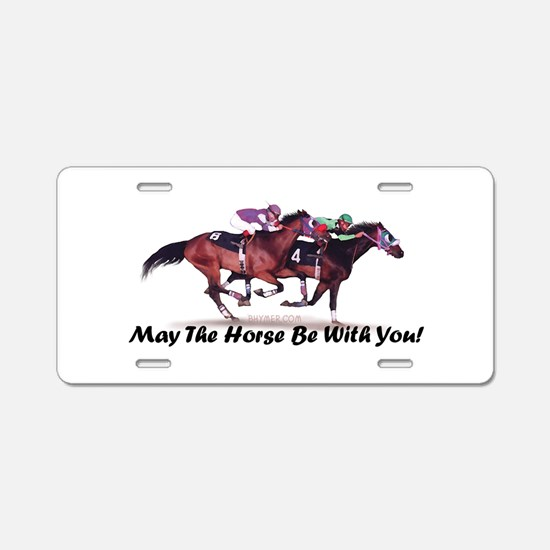 May The Horse Be With You Aluminum License Plate
