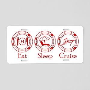 Eat Sleep Cruise Aluminum License Plate