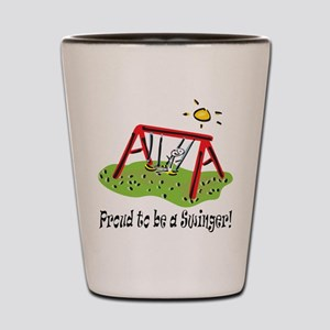 Proud to be a Swinger! Shot Glass
