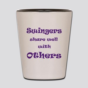 Swingers Share Well With Othe Shot Glass