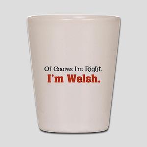 I'm Welsh Shot Glass