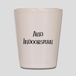 Avid Indoorsman Shot Glass