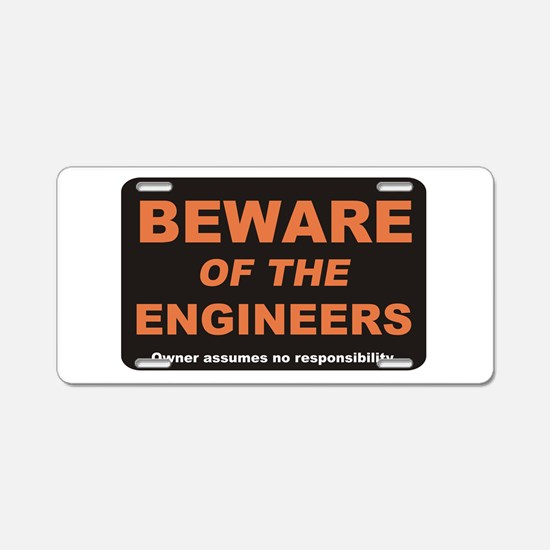 Beware / Engineer Aluminum License Plate