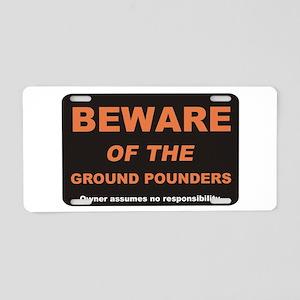 Beware / Ground Pounder Aluminum License Plate