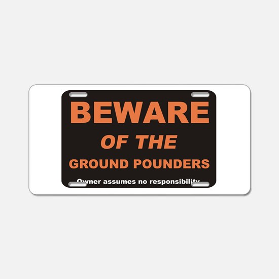 Beware / Ground Pounder Aluminum License Plate