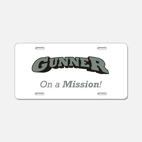 Gunner - On a Mission Aluminum License Plate