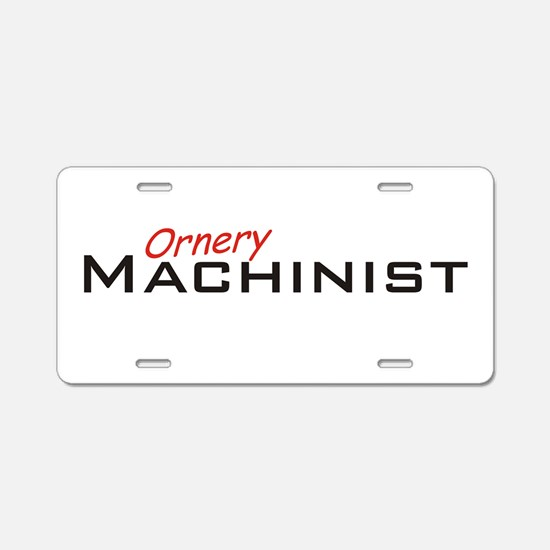 Ornery Machinist Aluminum License Plate