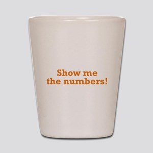Show me the numbers! Shot Glass