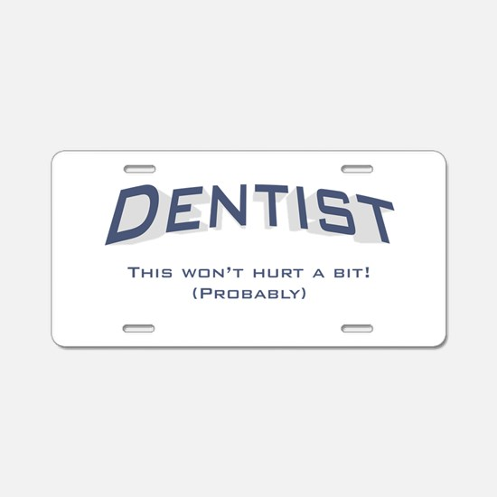 Dentist / Hurt Aluminum License Plate