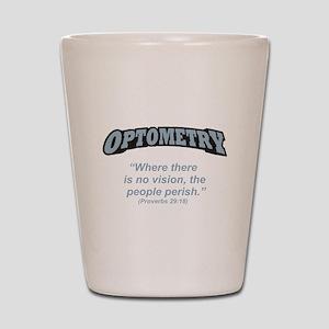 Optometry / Perish Shot Glass