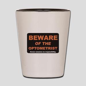Beware / Optometrist Shot Glass