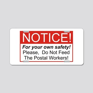 Notice / Postal Workers Aluminum License Plate