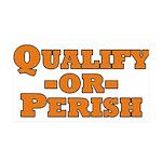 Qualify or Perish 38.5 x 24.5 Wall Peel