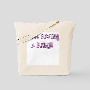 I am having a baby!!! Tote Bag