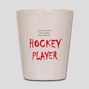 Too Close Hockey Shot Glass