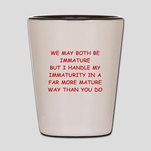 maturity joke Shot Glass