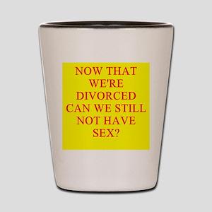 funny divorce joke Shot Glass