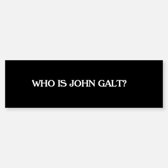 Who is John Galt? Bumper STicker Bumper Bumper Bumper Sticker