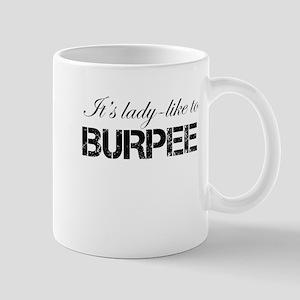 Its Lady Like to Burpee Mug