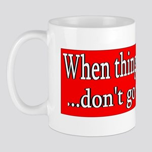 When Thigs Go Wrong...<BR> Mug (12oz)