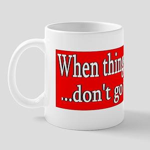 When Thigs Go Wrong...<BR> Mug (12oz)