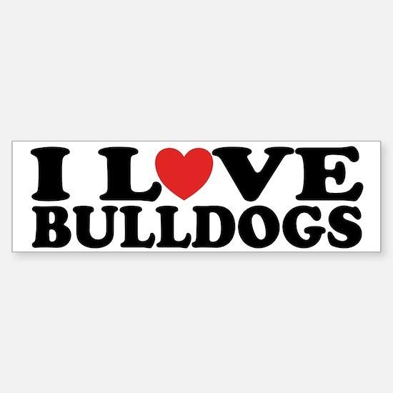 I Love Bulldogs Bumper Bumper Bumper Sticker