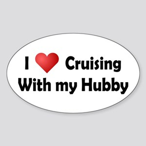 Cruising with my Hubby Sticker (Oval)