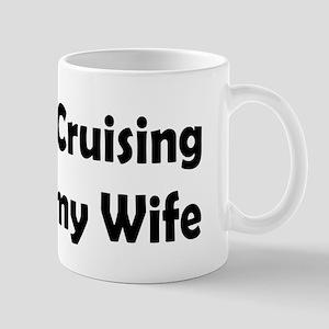 Cruising with my Wife Mug