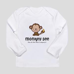 Monkey See Long Sleeve Infant T-Shirt