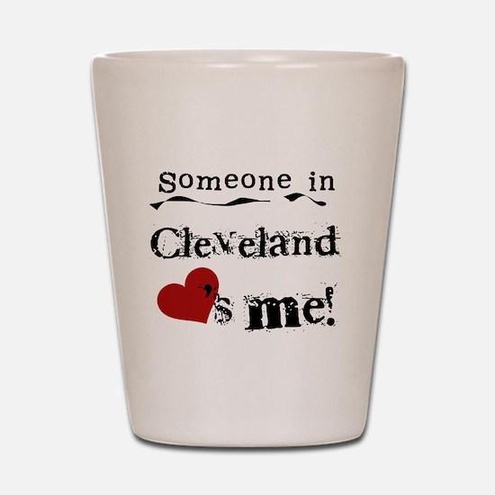 Cleveland Loves Me Shot Glass