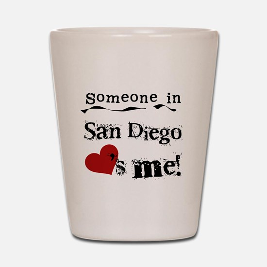 Someone in San Diego Loves Me Shot Glass
