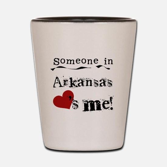 Someone in Arkansas Shot Glass