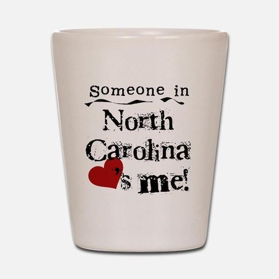 Someone in North Carolina Shot Glass