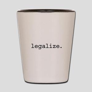 legalize. Shot Glass