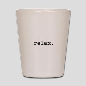 relax. Shot Glass