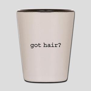 got hair? Shot Glass