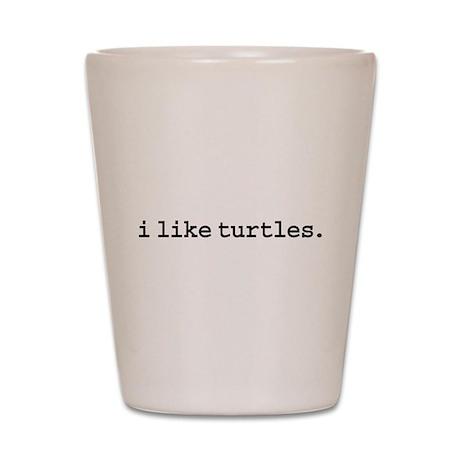 i like turtles. Shot Glass