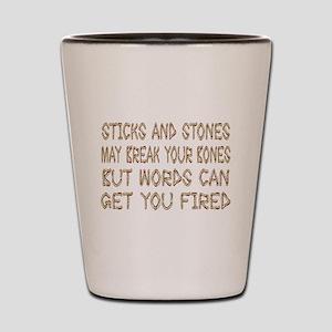 Sticks And Stones Shot Glass