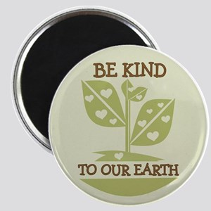 Be Kind of our Earth Magnet