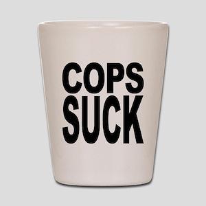 Cops Suck Shot Glass
