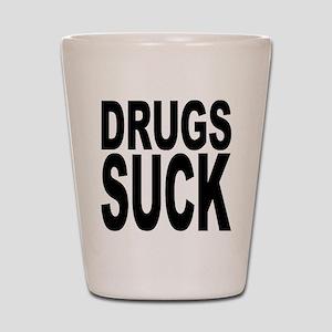 Drugs Suck Shot Glass