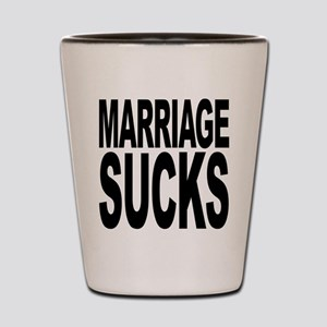 Marriage Sucks Shot Glass