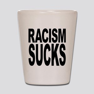 Racism Sucks Shot Glass